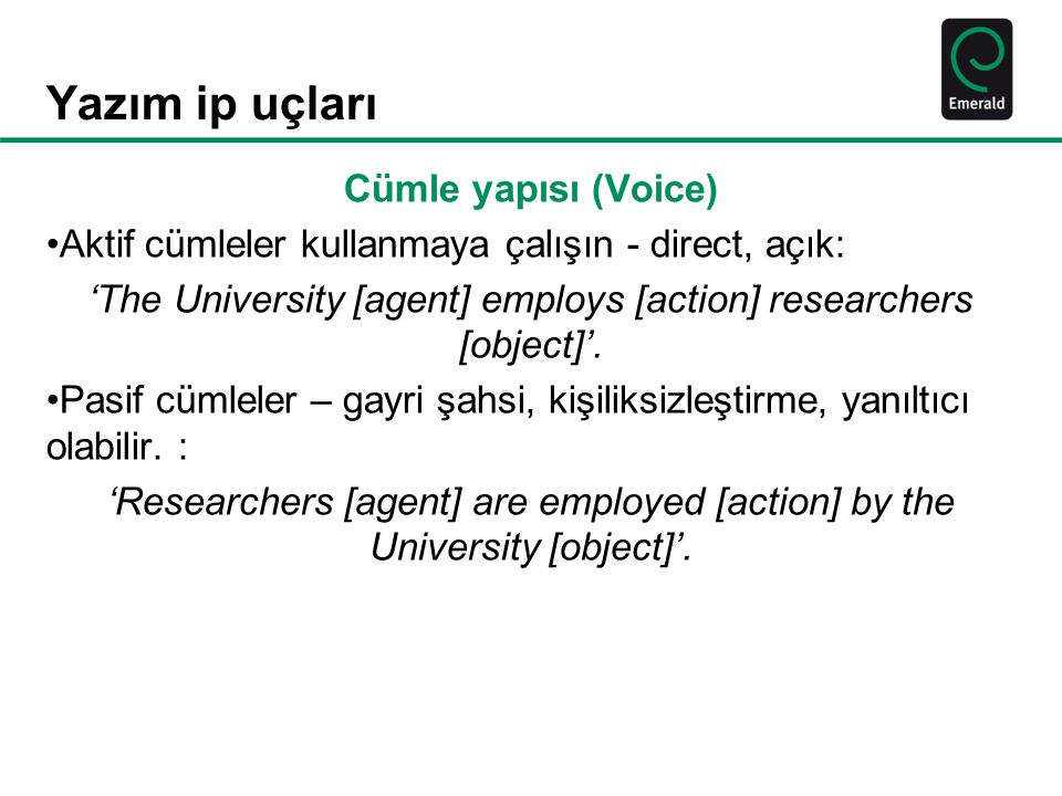 'The University [agent] employs [action] researchers [object]'.